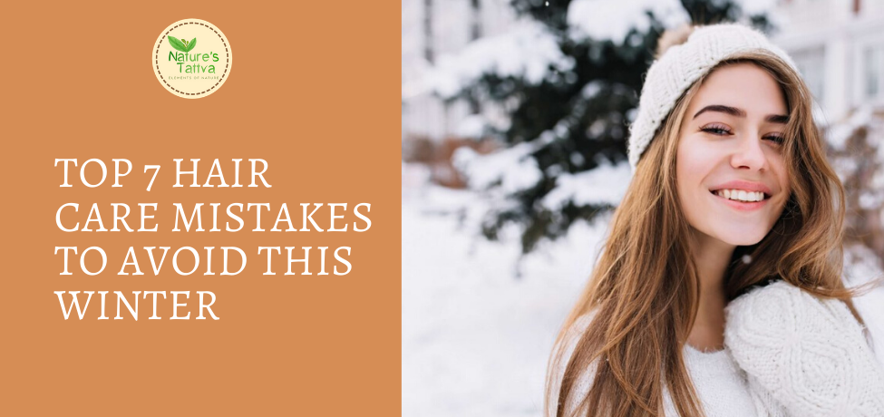 Top 7 Hair Care Mistakes to Avoid This Winter