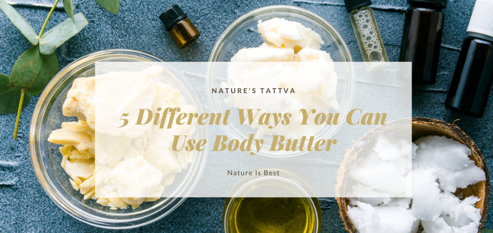 5 Different Ways You Can Use Body Butter