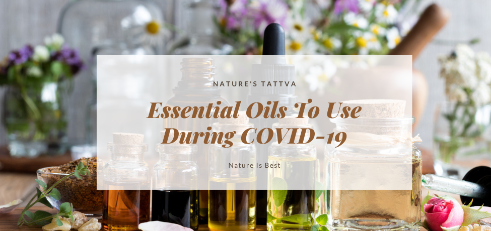 Essential Oils To Use During COVID-19