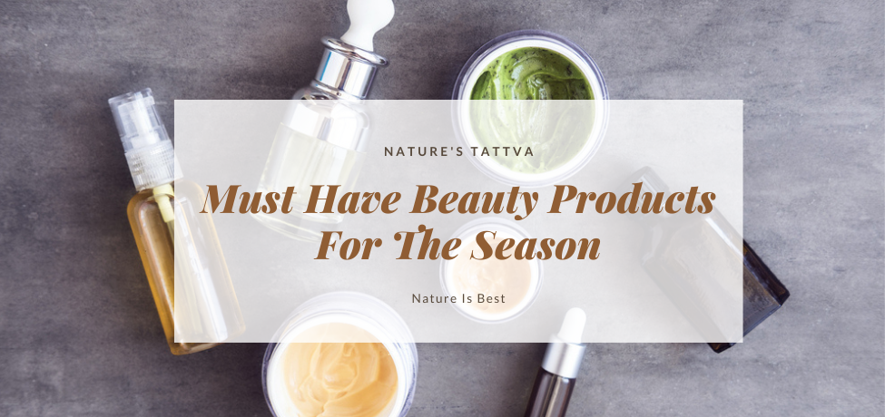 Must Have Beauty Products For The Season