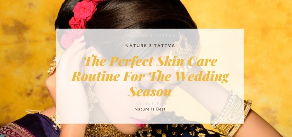 The Perfect Skin Care Routine For The Wedding Season