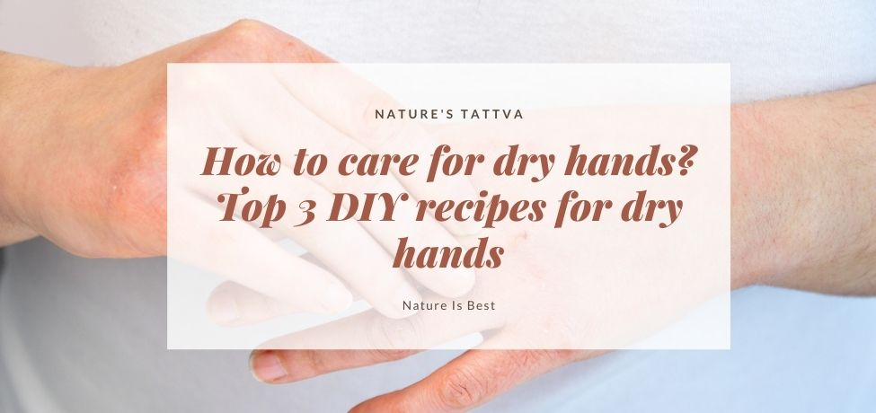 How To Care For Dry Hands?