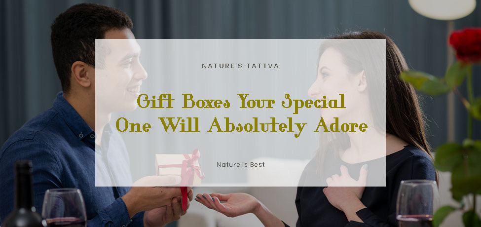 Gift boxes your special one will absolutely adore