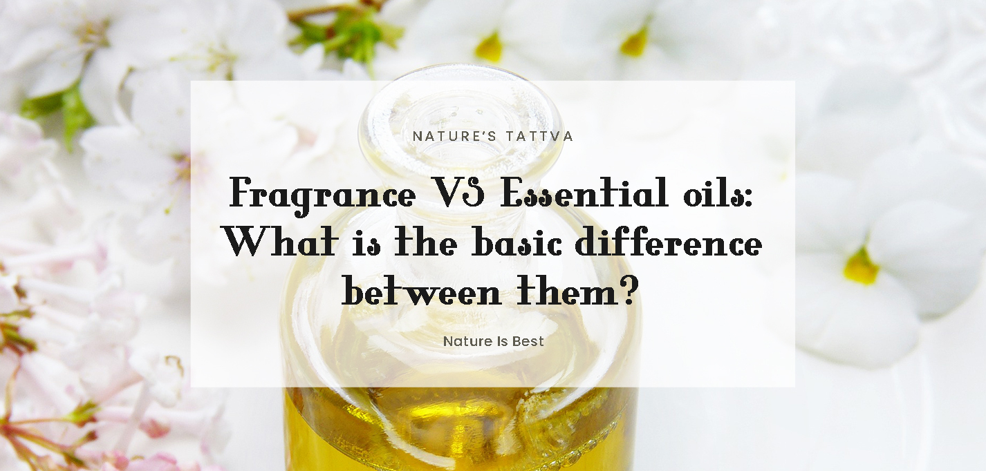 basic difference between Fragrance VS Essential oils